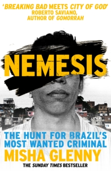 Nemesis : The Hunt for Brazil's Most Wanted Criminal, Paperback Book