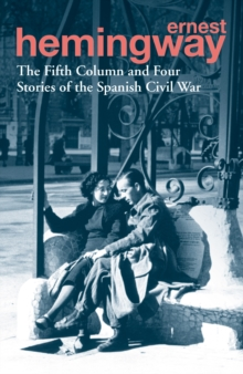The Fifth Column and Four Stories of the Spanish Civil War, Paperback Book