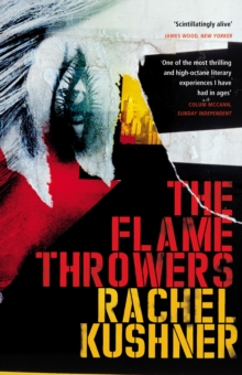 The Flamethrowers, Paperback Book