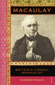 Macaulay : Britain's Liberal Imperialist, Paperback / softback Book
