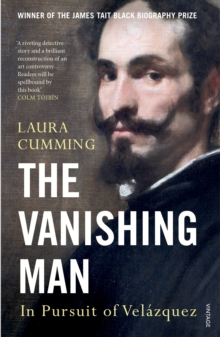 The Vanishing Man : In Pursuit of Velazquez, Paperback Book
