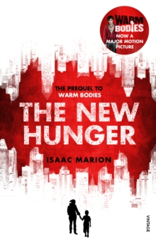 The New Hunger (The Warm Bodies Series) : The Prequel to Warm Bodies, Paperback / softback Book