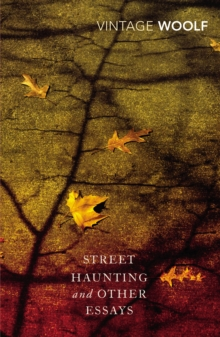 Street Haunting and Other Essays, Paperback / softback Book