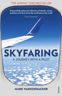 Skyfaring : A Journey with a Pilot, Paperback Book