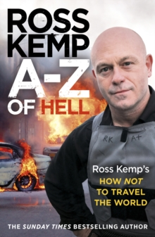 A-Z of Hell: Ross Kemp's How Not to Travel the World, Paperback Book