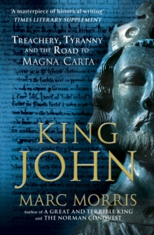 King John : Treachery, Tyranny and the Road to Magna Carta, Paperback / softback Book