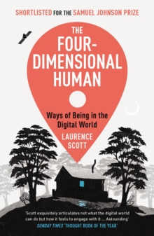 The Four-Dimensional Human : Ways of Being in the Digital World, Paperback / softback Book