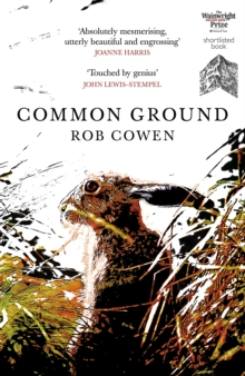 Common Ground : One of Britain's Favourite Nature Books as featured on BBC's Winterwatch, Paperback Book