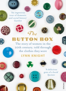 The Button Box : The Story of Women in the 20th Century Told Through the Clothes They Wore, Paperback Book