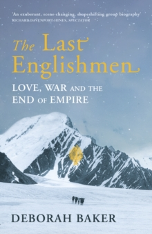 The Last Englishmen : Love, War and the End of Empire, Paperback / softback Book