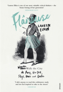 Flaneuse : Women Walk the City in Paris, New York, Tokyo, Venice and London, Paperback / softback Book