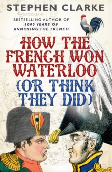 How the French Won Waterloo - or Think They Did, Paperback Book