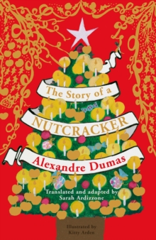 The Story of a Nutcracker, Hardback Book