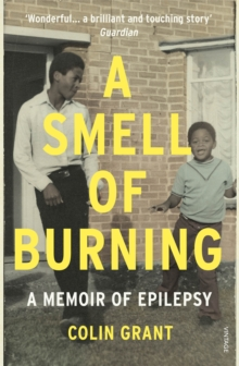 A Smell of Burning : A Memoir of Epilepsy, Paperback Book