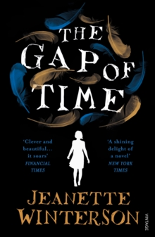 The Gap of Time : The Winter's Tale Retold (Hogarth Shakespeare), Paperback Book