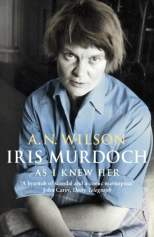 Iris Murdoch As I Knew Her, Paperback / softback Book