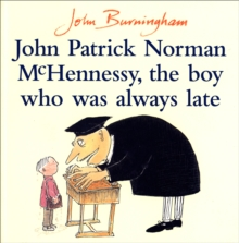 John Patrick Norman McHennessy : The Boy Who Was Always Late, Paperback / softback Book
