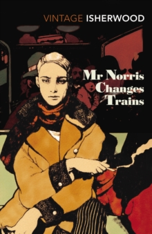 Mr Norris Changes Trains, Paperback Book