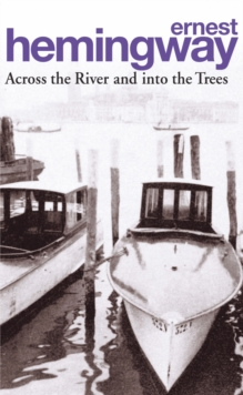 Across the River and into the Trees, Paperback / softback Book
