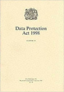 Data Protection Act 1998 : Elizabeth II. Chapter 29, Paperback Book