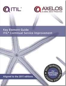 Key Element Guide ITIL Continual Service Improvement, Paperback Book