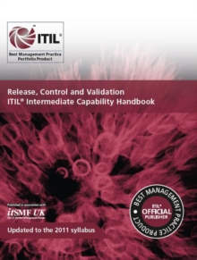 Release, control and validation : ITIL intermediate capability handbook, Paperback Book