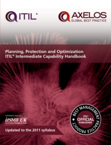Planning, Protection and Optimization: Itil 2011 Intermediate Capability Handbook (Single Copy), Paperback Book