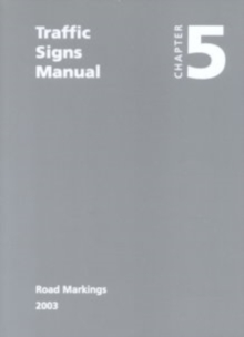 Traffic Signs Manual : Chapter 5: Road Markings, Paperback / softback Book