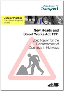 Specification for the reinstatement of openings in highways : code of practice for England, Paperback / softback Book