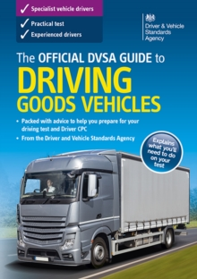 The official DVSA guide to driving goods vehicles, Paperback / softback Book
