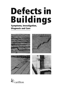 Defects in Buildings : Symptoms, Investigation, Diagnosis and Cure, Paperback / softback Book