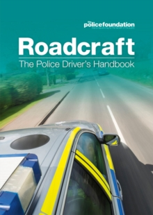 Roadcraft : the police driver's handbook, Paperback Book
