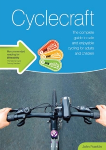 Cyclecraft : the complete guide to safe and enjoyable cycling for adults and children, Paperback / softback Book