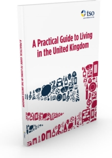 A practical guide to living in the United Kingdom, Paperback / softback Book