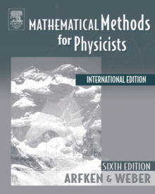 Mathematical Methods For Physicists International Student Edition, Paperback Book