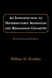 An Introduction to Differentiable Manifolds and Riemannian Geometry, Revised : Volume 120, Paperback Book