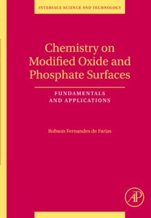 Chemistry on Modified Oxide and Phosphate Surfaces: Fundamentals and Applications : Volume 17, Hardback Book