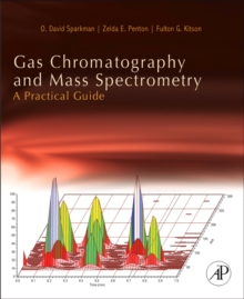 Gas Chromatography and Mass Spectrometry: A Practical Guide, Paperback / softback Book