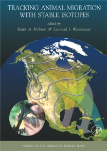 Tracking Animal Migration with Stable Isotopes : Volume 2, Hardback Book