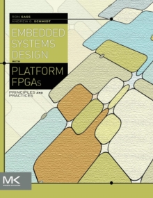 Embedded Systems Design with Platform FPGAs : Principles and Practices, Hardback Book
