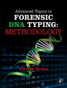 Advanced Topics in Forensic DNA Typing: Methodology, Hardback Book