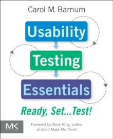 Usability Testing Essentials : Ready, Set...Test!, Paperback / softback Book