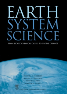 Earth System Science : From Biogeochemical Cycles to Global Changes Volume 72, Paperback / softback Book