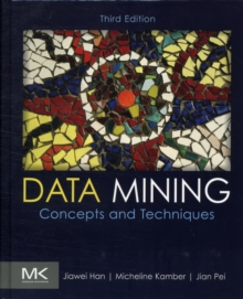 Data Mining: Concepts and Techniques, Hardback Book