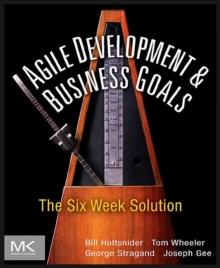 Agile Development and Business Goals : The Six Week Solution, EPUB eBook