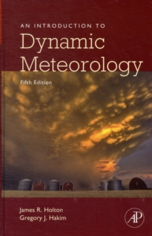 An Introduction to Dynamic Meteorology : Volume 88, Hardback Book