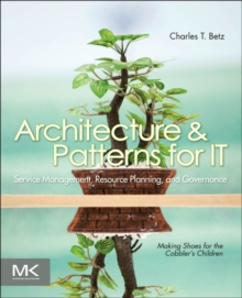 Architecture and Patterns for IT Service Management, Resource Planning, and Governance: Making Shoes for the Cobbler's Children, Paperback Book