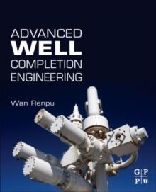 Advanced Well Completion Engineering, Hardback Book