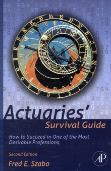 Actuaries' Survival Guide : How to Succeed in One of the Most Desirable Professions, Paperback Book