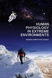 Human Physiology in Extreme Environments, Hardback Book